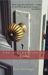 The Restoration of Emily: A Novel
