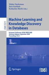 Machine Learning and Knowledge Discovery in Databases: European Conference, Antwerp, Belgium, September 15-19, 2008, Proceedings, Part 1