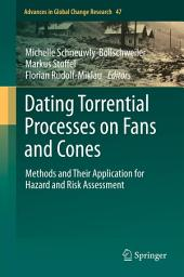 Dating Torrential Processes on Fans and Cones: Methods and Their Application for Hazard and Risk Assessment