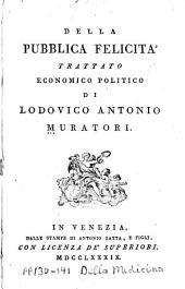 Della pubblica felicita': trattato economico politico ...