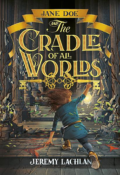 Download Jane Doe and the Cradle of All Worlds Book