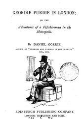 Georgie Purdie in London; or, The adventures of a Fifeshireman in the metropolis