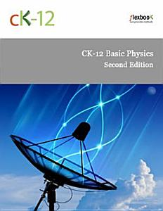 CK 12 Basic Physics   Second Edition Book
