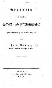 Grundriss der deutschen Staats- und Rechtsgeschichte zum Gebrauch bei Vorlesungen