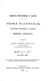 Thomae Walsingham, quondam monachi S. Albani, Historia Anglicana: A.D. 1272-1381