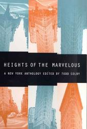 Heights of the Marvelous: A New York Anthology
