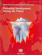 World Economic and Social Survey 2009: Promoting Development, Saving the Planet