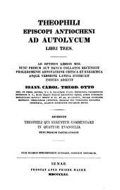 Corpvs apologetarvm christianorvm saecvli secvndi: Theophilus Antiochenus. 1861