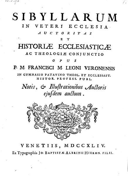 Sibyllarum in veteri ecclesia auctoritas et historiae ecclesiasticae ac theologicae conjunctis  etc