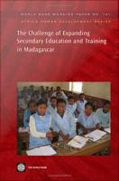 The Challenge of Expanding Secondary Education and Training in Madagascar PDF