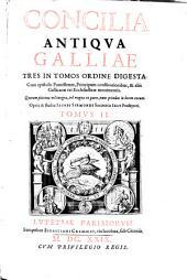 Concilia antiqua Galliae tres in tomos ordine digesta: Volume 2