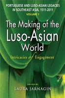 Portuguese and Luso Asian Legacies in Southeast Asia  1511 2011 PDF