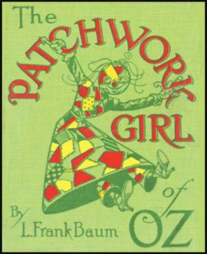 The Patchwork Girl of Oz (Illustrated)