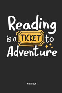 Reading Is a Ticket to Adventure Notebook  Reading Teacher Notebook   Journal   Great Accessories   Gift Idea for Teacher Appreciation Day Or Retireme PDF