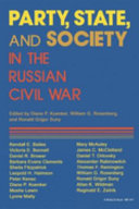 Party, State, and Society in the Russian Civil War