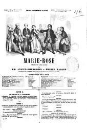 Marie-Rose drame en cinq actes par Anicet-Bourgeois et Michel Masson