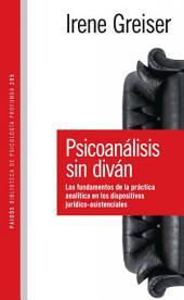 Psicoanálisis sin diván: Los fundamentos de la práctica analítica en los dispositivos jurídico-asistenciales