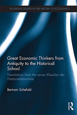 Great Economic Thinkers from Antiquity to the Historical School PDF