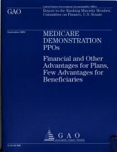 Medicare Demonstration PPOs: Financial and Other Advantages for Plans, Few Advantages for Beneficiaries
