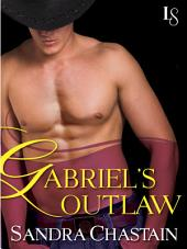 Gabriel's Outlaw: A Loveswept Classic Romance