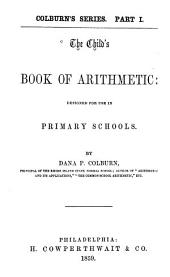 The child's book of arithmetic, designed for use in primary schools