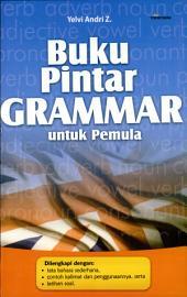 Buku Pintar Grammar: Untuk Pemula