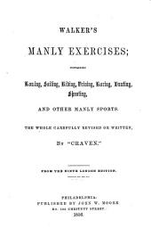 Manly exercises: containing rowing, sailing, riding, driving, racing, hunting, shooting and other manly sports ...