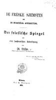 De Freske Sjemstin me en hugsti  sk Auerseting  Der friesische Spiegel mit einer hochdeutschen Uebersetzung   Prose and verse   PDF