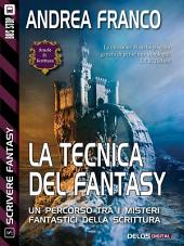 La tecnica del fantasy: Scrivere Fantasy 5
