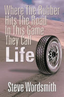 Where The Rubber Hits The Road In This Game They Call Life