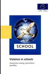 Violence in Schools: Awareness-raising, Prevention, Penalties : General Report, Volume 795