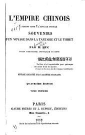 L'Empire chinois: faisant suite à l'ouvrage intitulé, Souvenirs d'un voyage dans la Tartarie et le Thibet, Volume1