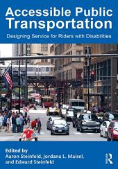 Accessible Public Transportation: Designing Service for Riders with Disabilities