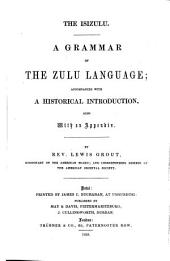 The Isizulu: A Grammar of the Zulu Language; accompanied with a historical introduction, also with an appendix