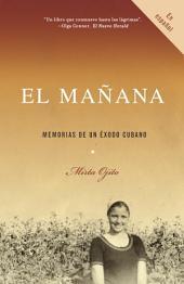 El mañana: Memorias de un exodo cubano