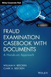 Fraud Examination Casebook With Documents Book PDF