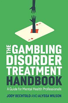 The Gambling Disorder Treatment Handbook PDF