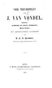 Vier Treurspelen ... Lucifer, Gysbrecht van Amstel, Palamedes, Maria Stuart, met aenteekeningen uitgegeven door J. F. J. Heremans