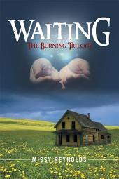 Waiting: The Burning Trilogy