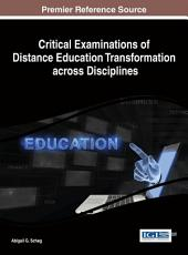 Critical Examinations of Distance Education Transformation across Disciplines PDF