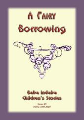 A FAIRY BORROWING - A Celtic fairy story: Baba Indaba Children's Stories Issue 49