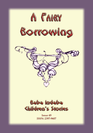 A Fairy Borrowing / When Fairies Borrow