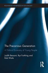 The Precarious Generation: A Political Economy of Young People