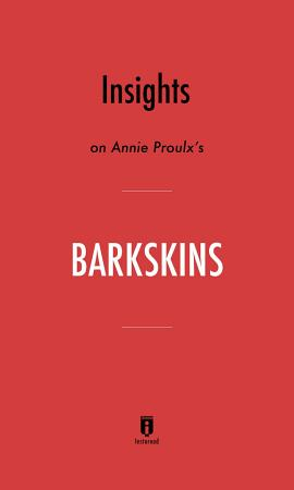 Insights on Annie Proulx   s Barkskins by Instaread PDF