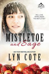 Mistletoe and Sage: Clean Wholesome Mystery and Romance
