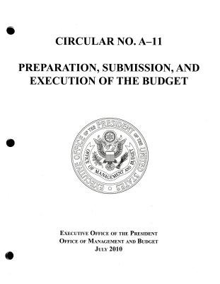 Circular No. A-11: Preparation, Submission, and Execution of the Budget