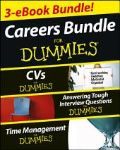 Careers For Dummies Three e-book Bundle: Answering Tough Interview Questions For Dummies, CVs For Dummies and Time Management For Dummies: Edition 3