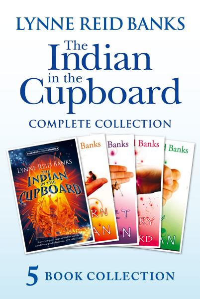 Download The Indian in the Cupboard Complete Collection  The Indian in the Cupboard  Return of the Indian  Secret of the Indian  The Mystery of the Cupboard  Key to the Indian  Book