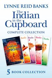 The Indian In The Cupboard Complete Collection The Indian In The Cupboard Return Of The Indian Secret Of The Indian The Mystery Of The Cupboard Key To The Indian  Book PDF