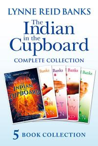 The Indian in the Cupboard Complete Collection  The Indian in the Cupboard  Return of the Indian  Secret of the Indian  The Mystery of the Cupboard  Key to the Indian  Book